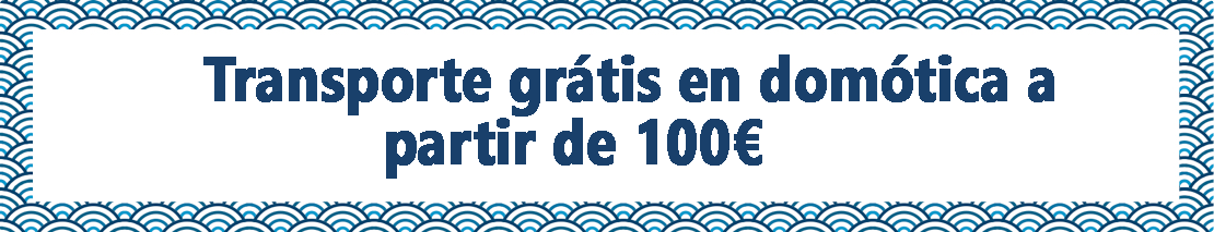 Transporte grátis en domótica a partir de 100€
